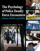 The Psychology of Police Deadly Force Encounters Book