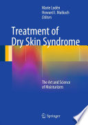 """Treatment of Dry Skin Syndrome: The Art and Science of Moisturizers"" by Marie Lodén, Howard I. Maibach"