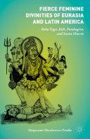 Fierce Feminine Divinities of Eurasia and Latin America Pdf/ePub eBook