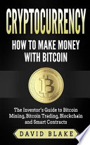 Cryptocurrency: How to Make Money with Bitcoin