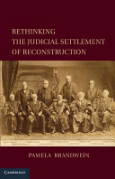 Rethinking the Judicial Settlement of Reconstruction
