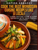 Cook The Best Moroccan Cuisine Recipes Like a Local