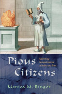 Pious citizens : reforming Zoroastrianism in India and Iran / Monica M. Ringer
