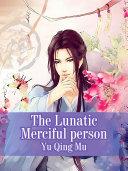 Pdf The Lunatic Merciful person