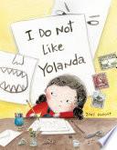 I Do Not Like Yolanda