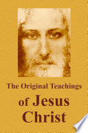 The Original Teachings of Jesus Christ