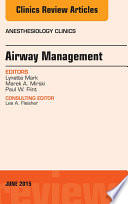 Airway Management  An Issue of Anesthesiology Clinics  E Book