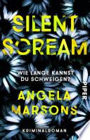 Silent Scream – Wie lange kannst du schweigen?  : Kriminalroman
