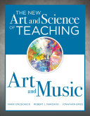 The New Art and Science of Teaching Art and Music Book