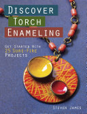 Pdf Discover Torch Enameling: Get Started with 25 Sure-Fire Jewelry Projects Telecharger