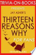 Thirteen Reasons Why  By Jay Asher  Trivia On Books