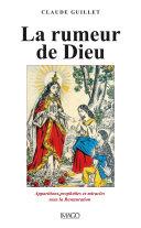 Pdf La Rumeur de Dieu - Apparitions, prophéties et miracles sous la Restauration Telecharger