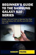 Beginner s Guide to the Samsung Galaxy S20 Series