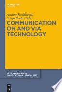 Communication on and via Technology