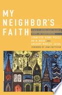 My Neighbor's Faith: Stories of Interreligious, Encounter, Growth, and Transformation
