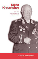 Nikita Khrushchev and the Creation of a Superpower