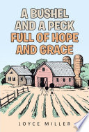 A Bushel and a Peck full of Hope and Grace