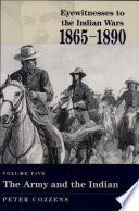 Eyewitnesses to the Indian Wars  1865 1890  The army and the Indian Book