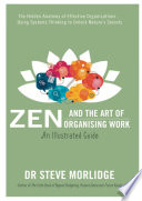 Zen and The Art of Organising Work  An Illustrated Guide