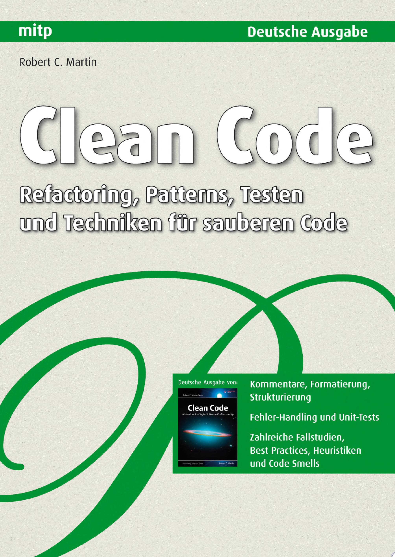 Clean Code   Refactoring  Patterns  Testen und Techniken f  r sauberen Code