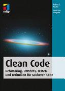 Clean Code - Refactoring, Patterns, Testen und Techniken für ...