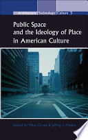 Public Space and the Ideology of Place in American Culture