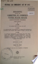 Natural Gas Emergency Act of 1975  Hearing Before the      94 1  September  15  1975 Book