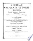 Gaskell's Compendium of Forms, Educational, Social, Legal and Commercial, Embracing a Complete Self-teaching Course in Penmanship and Bookkeeping, and Aid to English Composition ...