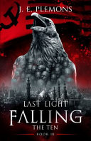 Last Light Falling - the Ten, Book III