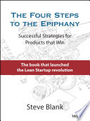 """""""The Four Steps to the Epiphany: Successful Strategies for Products that Win"""" by Steve Blank"""