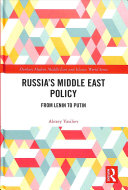 Russia's Middle East policy : from Lenin to Putin / Alexey Vasiliev.