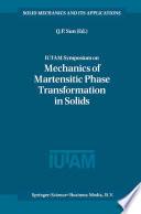 Iutam Symposium On Mechanics Of Martensitic Phase Transformation In Solids Book PDF
