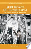 Rebel Women of the West Coast