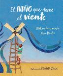 El Ni  o Que Dom   El Viento    lbum Ilustrado    The Boy Who Harnessed the Wind