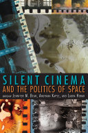 Silent Cinema and the Politics of Space