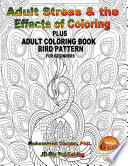 Adult Stress   the Effects of Coloring Plus Adult Coloring Book   Bird Pattern For Beginners