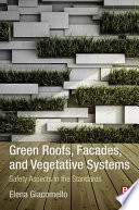 Green Roofs  Facades  and Vegetative Systems