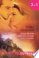 Italian Attraction  The Italian Tycoon s Bride   An Italian Engagement   One Summer in Italy     Mills   Boon By Request