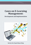 Cases on E Learning Management  Development and Implementation