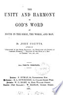 The unity and harmony in God s word  as found in the Bible  the world  and man Book