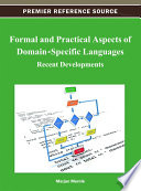 Formal and Practical Aspects of Domain-Specific Languages: Recent Developments  : Recent Developments
