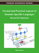 Formal and Practical Aspects of Domain Specific Languages  Recent Developments