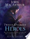 Twelve Unlikely Heroes Book