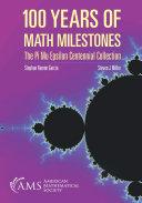 100 Years of Math Milestones  The Pi Mu Epsilon Centennial Collection