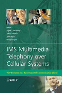 IMS Multimedia Telephony over Cellular Systems