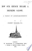 How our Church became a Drinking Saloon  A vision of disestablishment Book