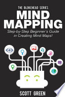 Mind Mapping  Step by Step Beginner   s Guide in Creating Mind Maps  Book