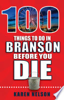 100 Things to Do in Branson Before You Die