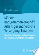 """Märkte und """"common ground"""": Arbeit, gesundheitliche Versorgung, Finanzen"""
