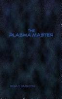 The Plasma Master ebook